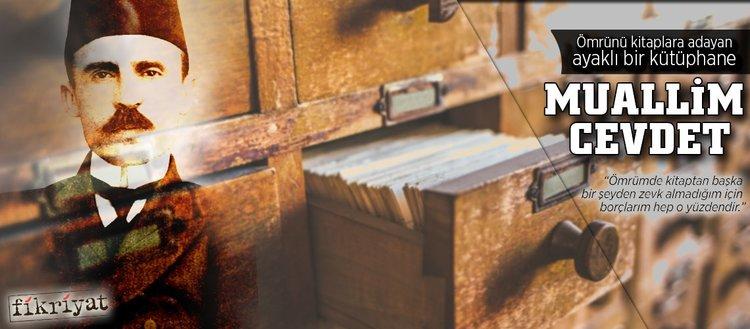Ömrünü kitaplara adayan ayaklı kütüphane: Muallim Cevdet