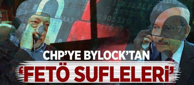 CHP'ye ByLock'tan FETÖ sufleleri