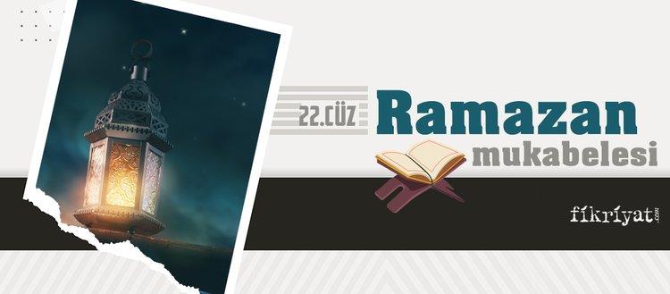Ramazan mukabelesi Kur'an-ı Kerim hatmi 22. cüz