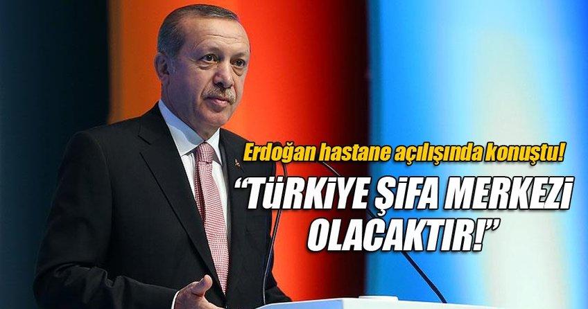 Cumhurbaşkanı Erdoğan İstanbul'da hastane açılışında konuştu