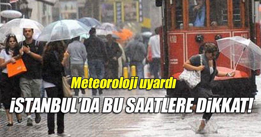 İstanbul'da bu saatlerde yağış bekleniyor