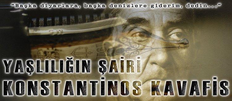 Yaşlılığın şairi Konstantinos Kavafis