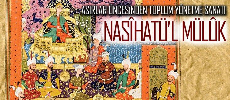 Asırlar öncesinden toplum yönetme sanatı: Nasîhatü'l Mülûk