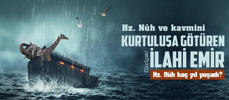 Hz. Nuh'un hayatı: Hz. Nuh kaç yaşında öldü? Hz. Nuh kıssası…
