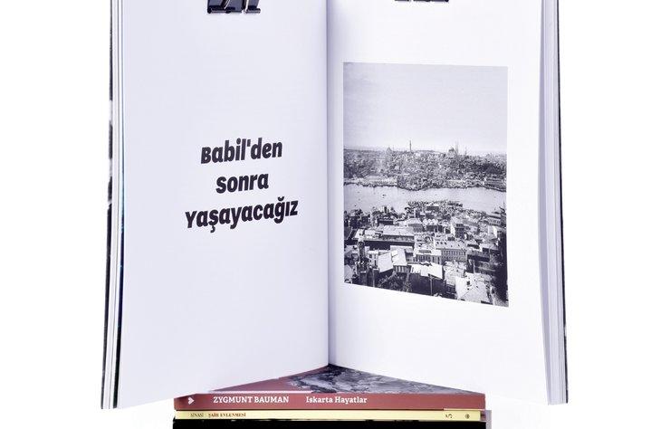 Yazı Özge DİNÇ Fotoğraf Deniz DOĞAN  BABİL'DEN SONRA YAŞAYACAĞIZ...