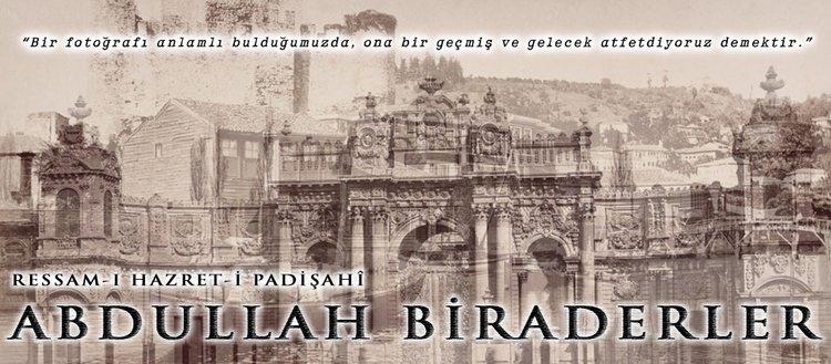 Ressam-ı Hazret-i Padişahî: Abdullah Biraderler