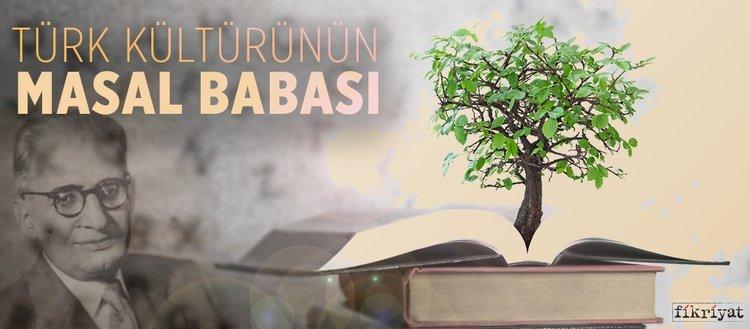 Türk kültürünün masal babası