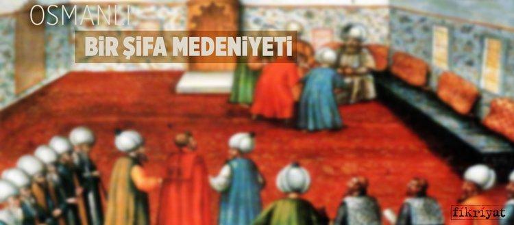 Bir şifa medeniyeti : Osmanlı