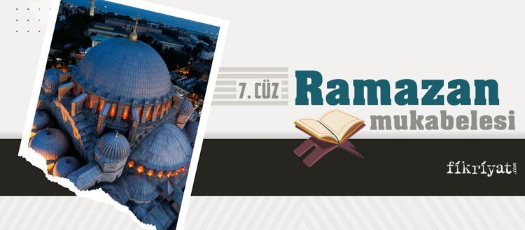 Ramazan mukabelesi Kur'an-ı Kerim hatmi 7. cüz