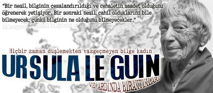 Hiçbir zaman düşlemekten vazgeçmeyen bilge kadın: Ursula K. Le Guin