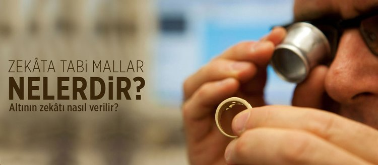Zekata tabi mallar nelerdir? Altının zekatı nasıl verilir? Paranın zekatı verilir mi? Ziynet eşyasına zekat verilir mi?