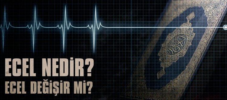 Ecel ne demek? Ecel değişir mi? Öldürülen kişi eceliyle mi ölür? Öldürmek neden günahtır?