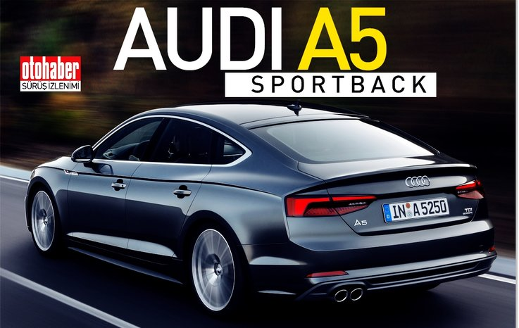 Sürüş Izlenimi Audi A5 Sportback Otohaber