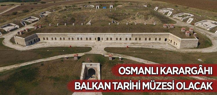 Balkan Savaşlarındaki Osmanlı karargâhı tarih müzesi olacak