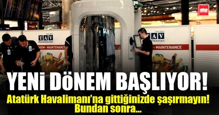 Atatürk Havalimanında yeni dönem!