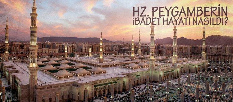 Hz. Peygamberin ibadet hayatı nasıldı? Zekat ne zaman farz kılındı? Hz. Peygamber kaç umre yapmıştır? Kur'an nasıl okunur?