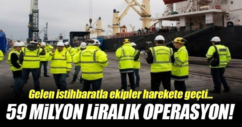 İzmit Limanı'nda 59 milyon liralık operasyon!