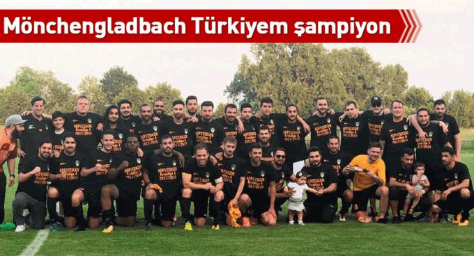 Mönchengladbach Türkiyem şampiyon
