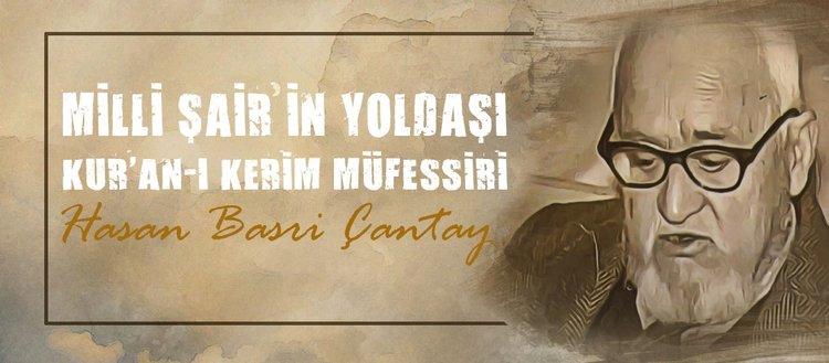 Milli Şair'in yoldaşı, Kur'an-ı Kerim müfessiri: Hasan Basri