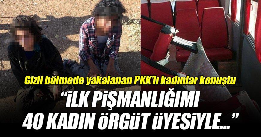 Gizli bölmede yakalanan PKK'lı kadınlar konuştu
