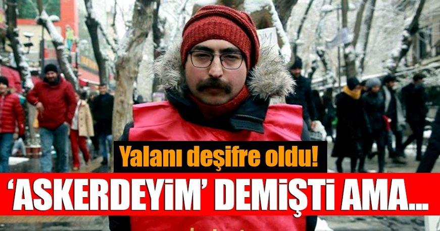 Semih Özakça'nın 'askerdeydim' yalanı deşifre oldu