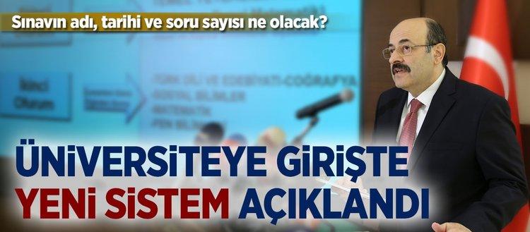 YÖK Başkanı yeni sistemi açıkladı
