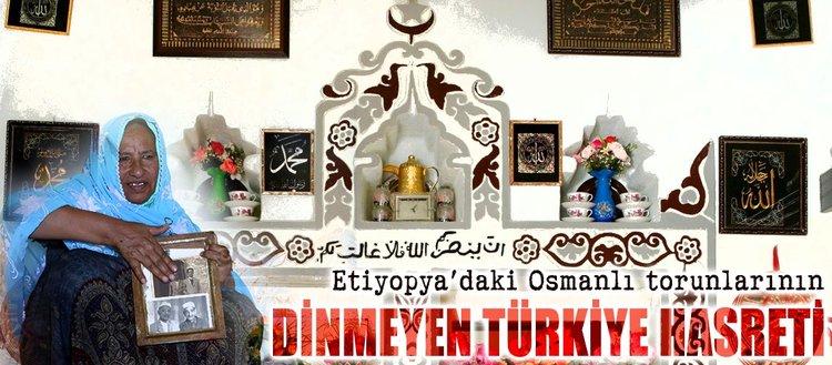 Etiyopya'daki Osmanlı torunlarının Türkiye özlemi