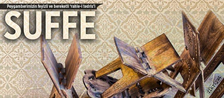 Peygamberimizin feyizli ve bereketli 'rahle-i tedris'i: Suffe