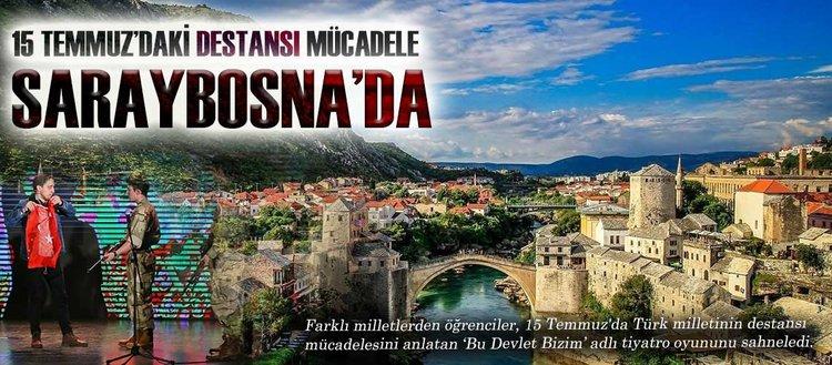 15 Temmuzdaki destansı mücadele Saraybosnada