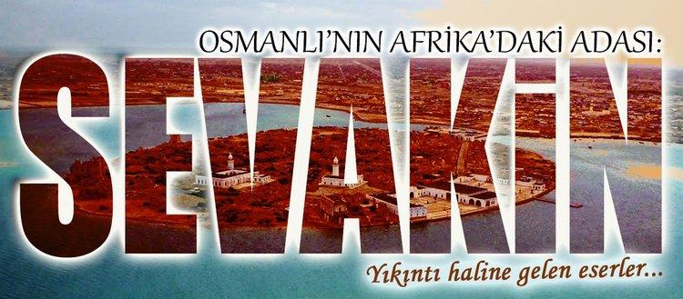 Osmanlı'nın Afrika'daki adası: Sevakin