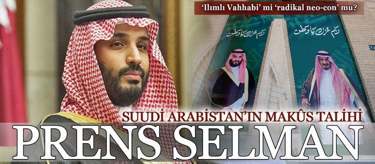 Prens Selman 'ılımlı Vahhabi' mi 'radikal neo-con' mu?
