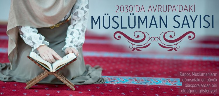 2030'da Avrupa'daki Müslüman sayısı