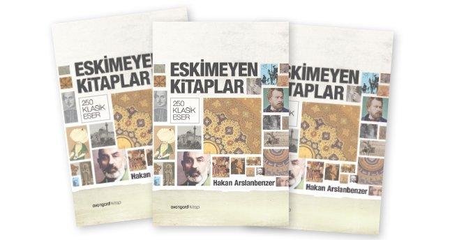 Kitap eleştirisinden fikre yolculuk: Eskimeyen kitaplar