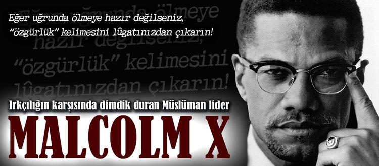 Irkçılığın karşısında dimdik duran Müslüman lider: Malcolm X