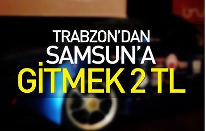 TRABZON'DAN SAMSUN'A GİTMEK 2 TL