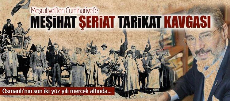 Meşrutiyet'ten Cumhuriyet'e Meşihat, Şeriat Tarikat Kavgası