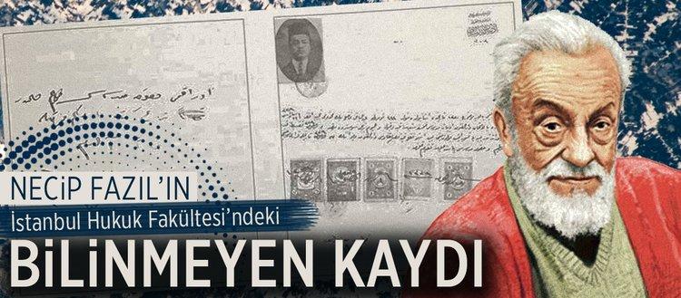 Necip Fazıl'ın İstanbul Hukuk Fakültesi'ndeki bilinmeyen kaydı