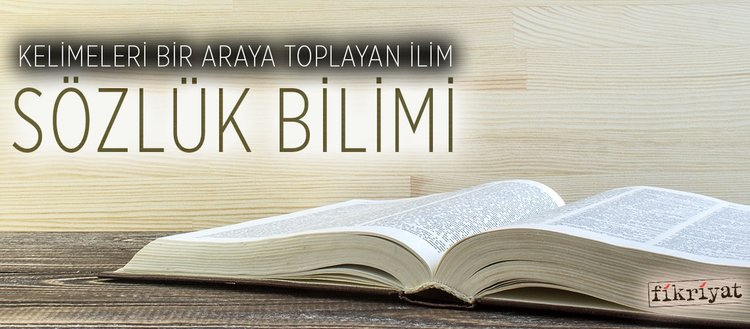 Kelimeleri Bir Araya Toplayan Ilim Sözlük Bilimi Fikriyat Gazetesi