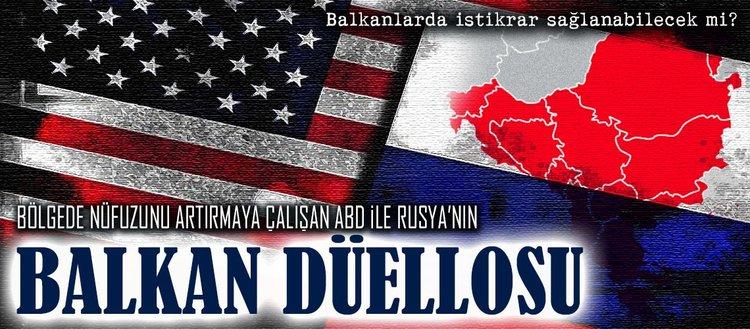 ABD ile Rusya'nın Balkan düellosu