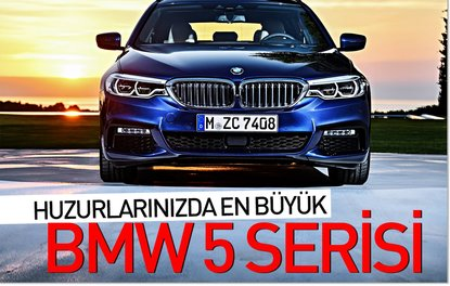 Huzurlarınızda en büyük BMW 5 Serisi