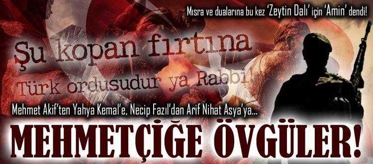 Türk şiirinin üstadlarından Mehmetçiğe övgüler!
