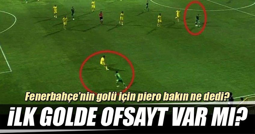 Fenerbahçe'nin ilk golünde ofsayt var mı?