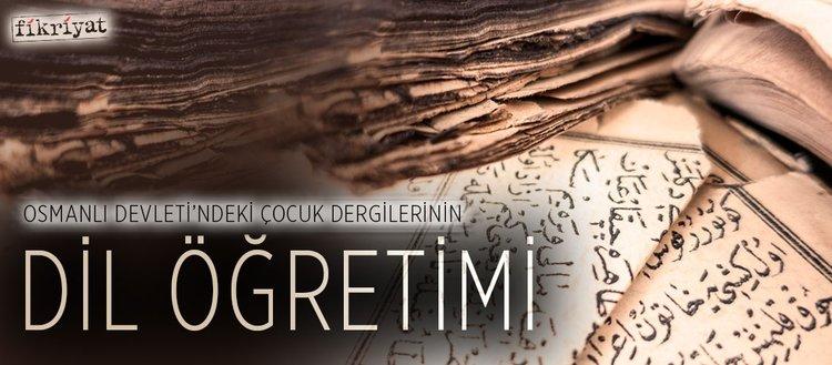 Osmanlı Devleti'ndeki çocuk dergilerinin dil eğitimi