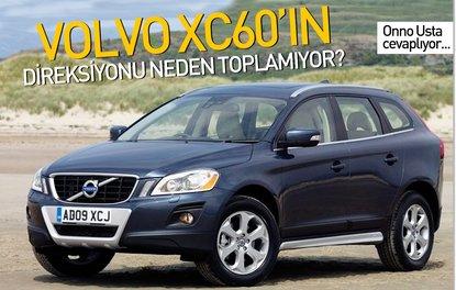 VOLVO XC60'IN DİREKSİYONU NEDEN TOPLAMIYOR?