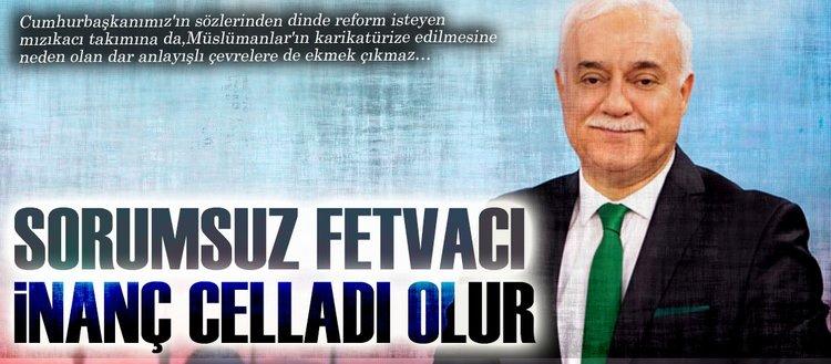 'Erdoğan'ın sözlerinden onlara ekmek çıkmaz'