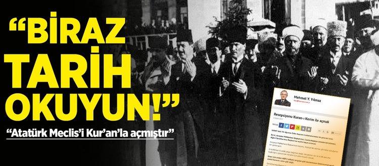 Atatürk Meclis'i Kur'an'la açmıştır