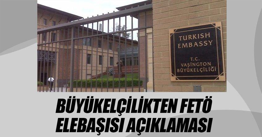 Büyükelçilikten FETÖ elebaşısı açıklaması