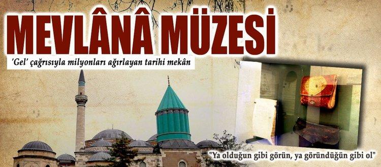 'Gel' çağrısıyla milyonları ağırlayan mekân: Mevlânâ Müzesi