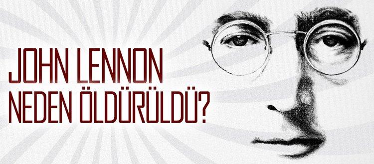 John Lennon neden öldürüldü?