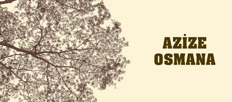 GÜL, MENEKŞE VE YASEMİN VASİYETİ: AZİZE OSMANA